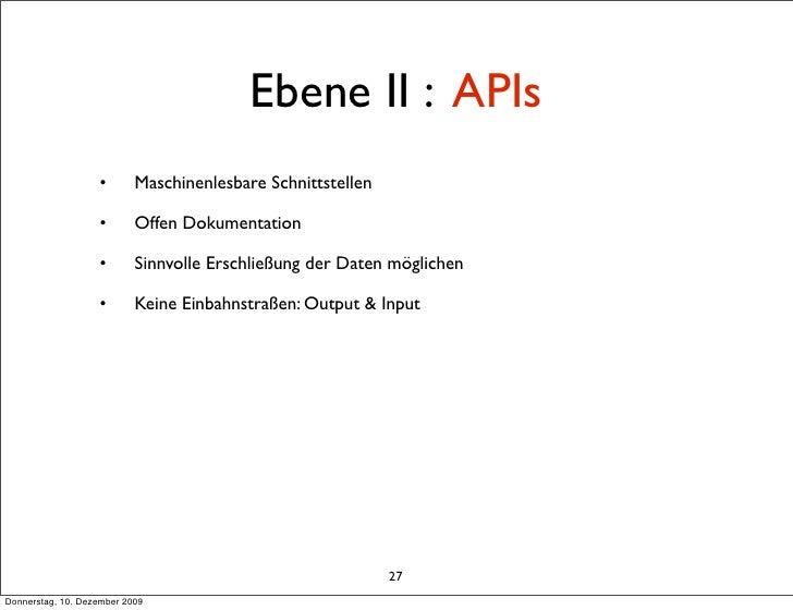 Ebene II : APIs                    •       Maschinenlesbare Schnittstellen                     •       Offen Dokumentation...