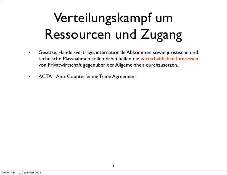 Verteilungskampf um                                 Ressourcen und Zugang                    •       Gesetze, Handelsvertr...