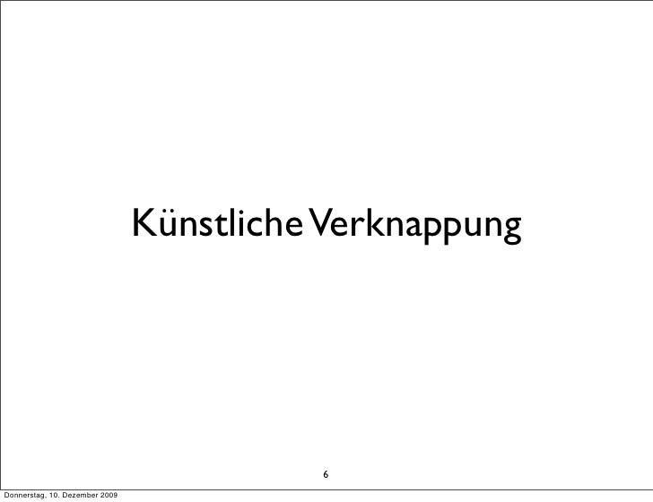 Künstliche Verknappung                                               6 Donnerstag, 10. Dezember 2009
