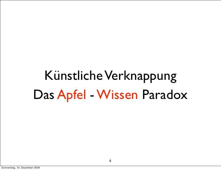 Künstliche Verknappung                        Das Apfel - Wissen Paradox                                       6 Donnersta...