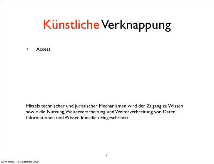 Künstliche Verknappung                    •       Access                        Mittels technischer und juristischer Mecha...