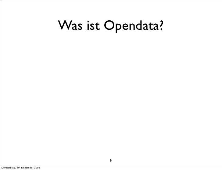 Was ist Opendata?                                             9 Donnerstag, 10. Dezember 2009