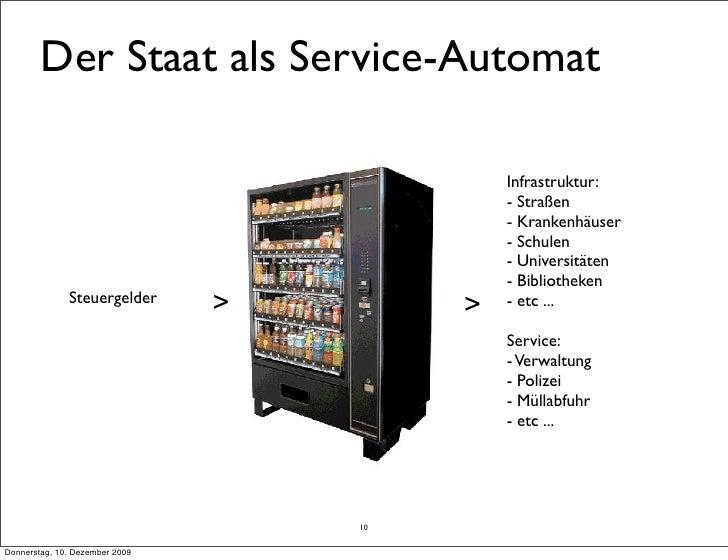 Der Staat als Service-Automat                                               Infrastruktur:                                ...