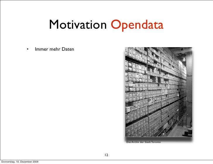 Motivation Opendata                    •      Immer mehr Daten                                                       Das A...