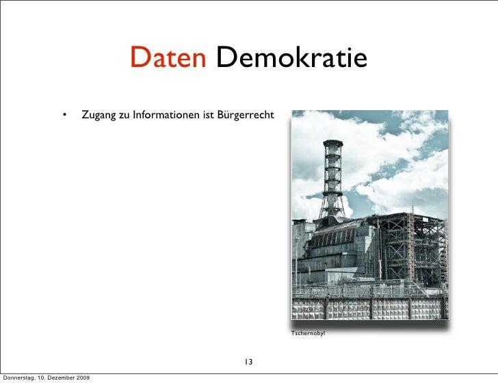 Daten Demokratie                    •      Zugang zu Informationen ist Bürgerrecht                                        ...