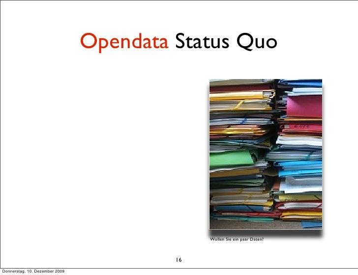 Opendata Status Quo                                                   Wollen Sie ein paar Daten?                          ...