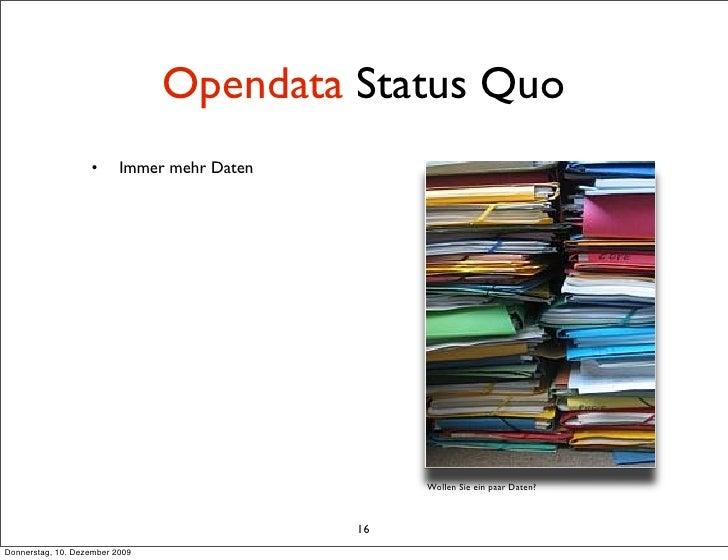 Opendata Status Quo                    •      Immer mehr Daten                                                       Wolle...