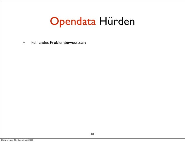 Opendata Hürden                    •       Fehlendes Problembewusstsein                                                   ...