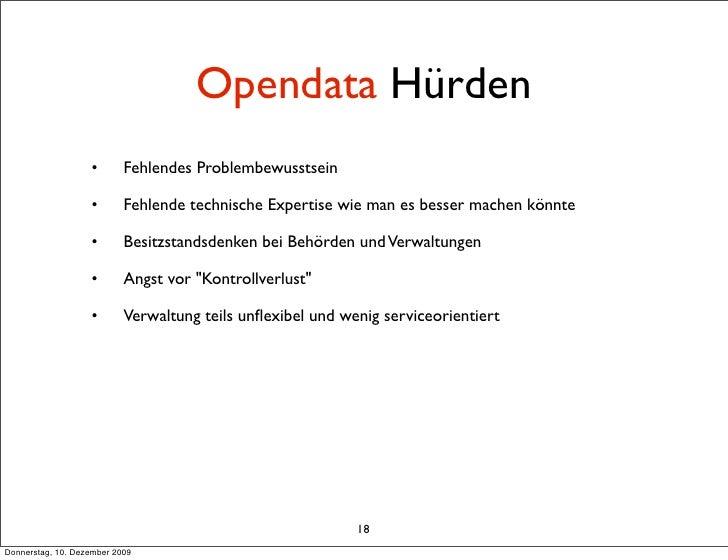 Opendata Hürden                    •       Fehlendes Problembewusstsein                     •       Fehlende technische Ex...