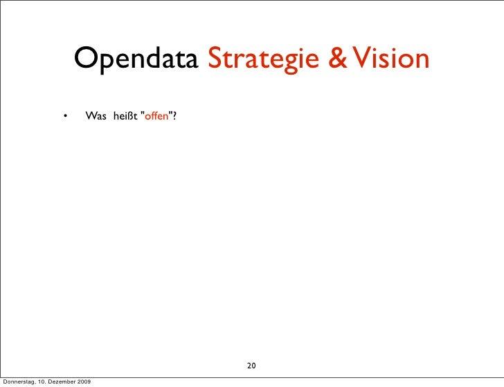 """Opendata Strategie & Vision                    •       Was heißt """"offen""""?                                                 ..."""