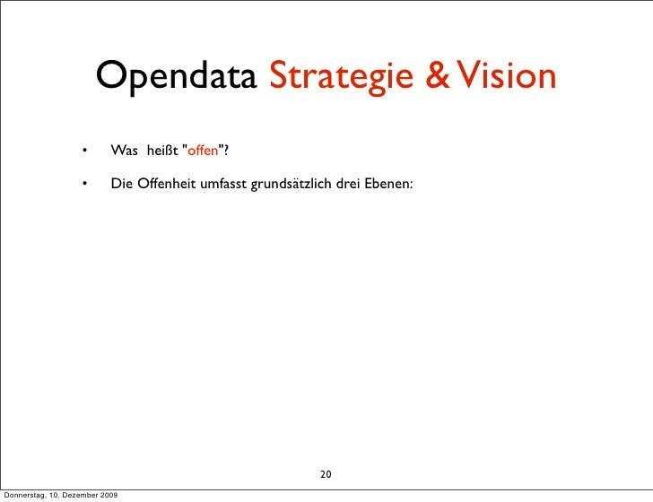 """Opendata Strategie & Vision                    •       Was heißt """"offen""""?                     •       Die Offenheit umfass..."""