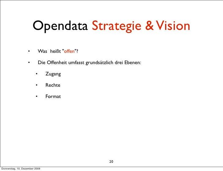 """Opendata Strategie & Vision                    •         Was heißt """"offen""""?                     •         Die Offenheit um..."""