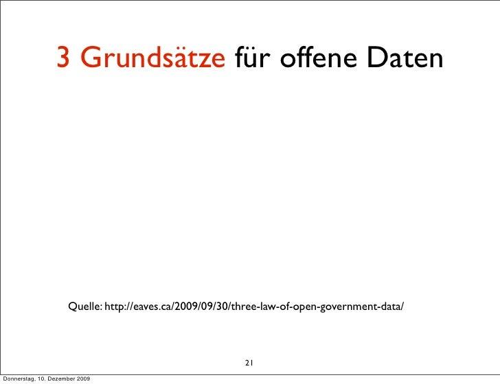 3 Grundsätze für offene Daten                          Quelle: http://eaves.ca/2009/09/30/three-law-of-open-government-dat...