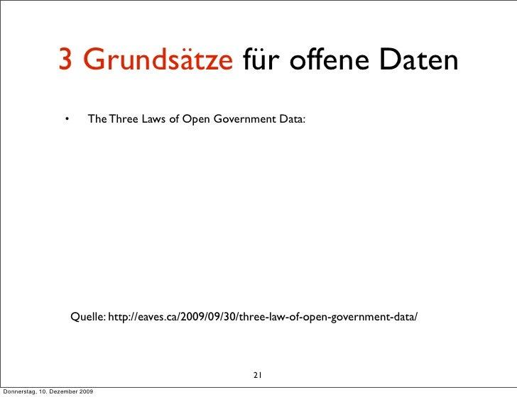 3 Grundsätze für offene Daten                    •       The Three Laws of Open Government Data:                          ...