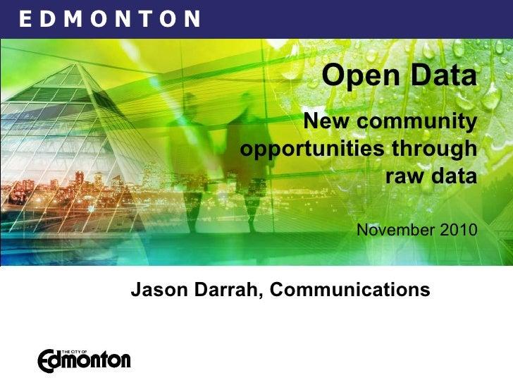 November 2010   Jason Darrah, Communications Open Data New community opportunities through raw data