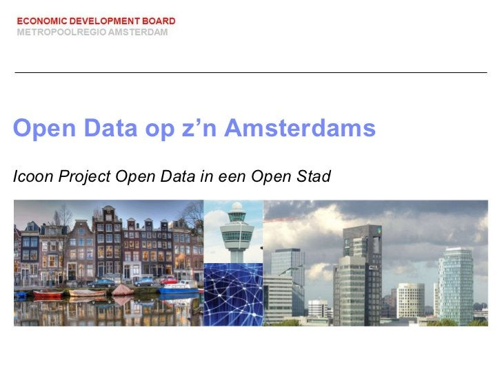 Open Data op z'n Amsterdams Icoon Project  Open Data in een Open Stad