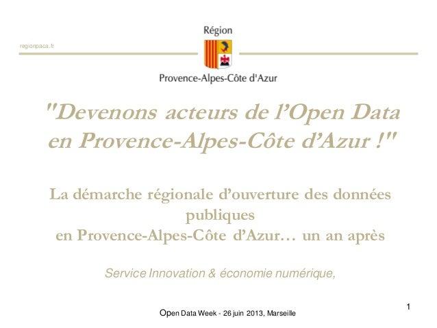 """""""Devenons acteurs de l'Open Data en Provence-Alpes-Côte d'Azur !"""" La démarche régionale d'ouverture des données publiques ..."""