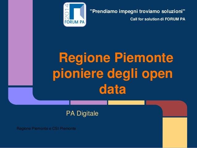 """""""Prendiamo impegni troviamo soluzioni"""" Call for solution di FORUM PA Regione Piemonte pioniere degli open data PA Digitale..."""