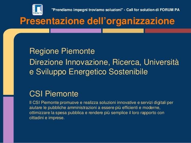 """""""Prendiamo impegni troviamo soluzioni"""" - Call for solution di FORUM PA Regione Piemonte Direzione Innovazione, Ricerca, Un..."""