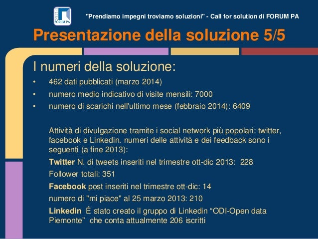 """""""Prendiamo impegni troviamo soluzioni"""" - Call for solution di FORUM PA I numeri della soluzione: • 462 dati pubblicati (ma..."""