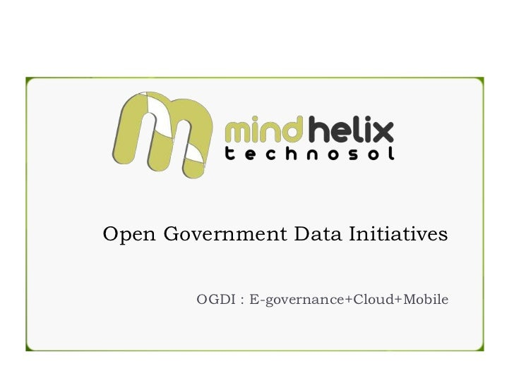 Open Government Data Initiatives        OGDI : E-governance+Cloud+Mobile