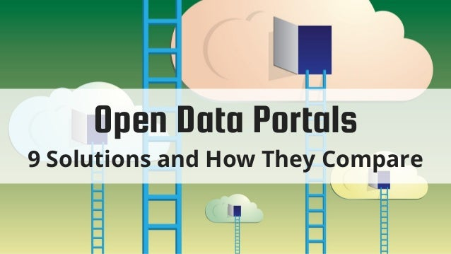 Open Data Portals 9 Solutions and How They Compare