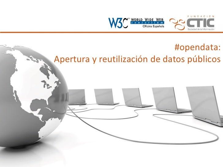 #opendata:Apertura y reutilización de datos públicos