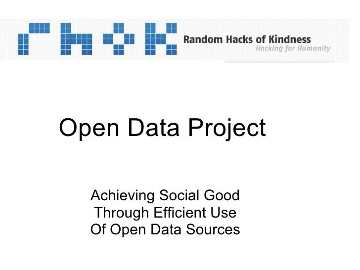 Open Data Project Achieving Social Good Through Efficient Use Of Open Data Sources