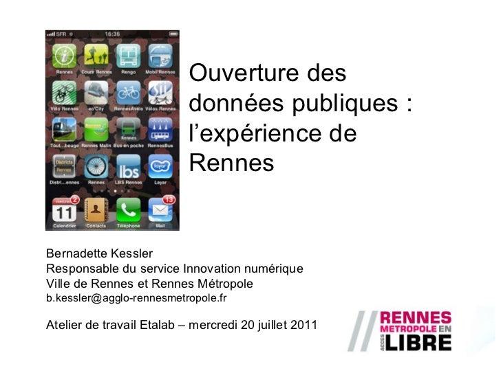 Bernadette Kessler  Responsable du service Innovation numérique  Ville de Rennes et Rennes Métropole [email_address] Ateli...