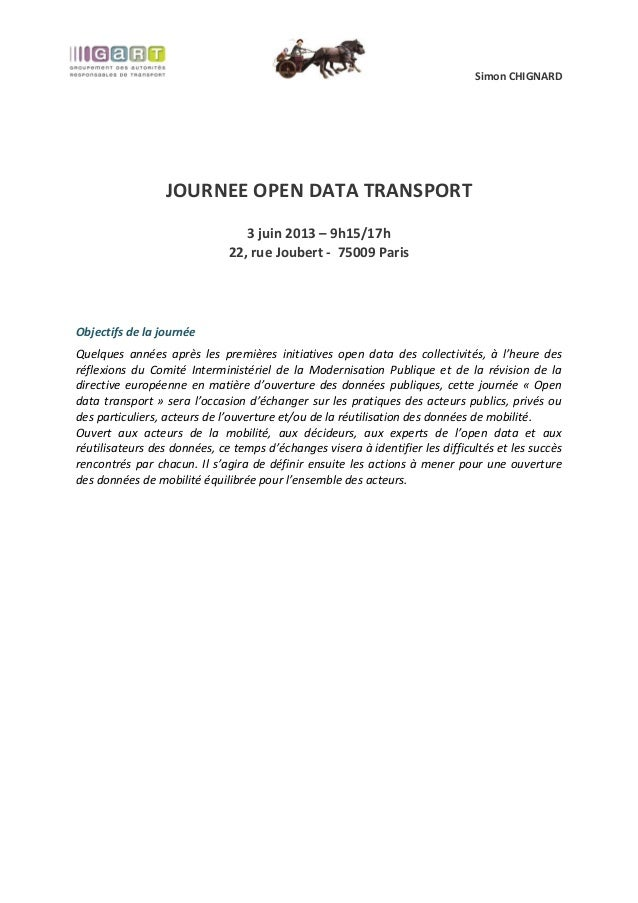 Simon CHIGNARDJOURNEE OPEN DATA TRANSPORT3 juin 2013 – 9h15/17h22, rue Joubert - 75009 ParisObjectifs de la journéeQuelque...