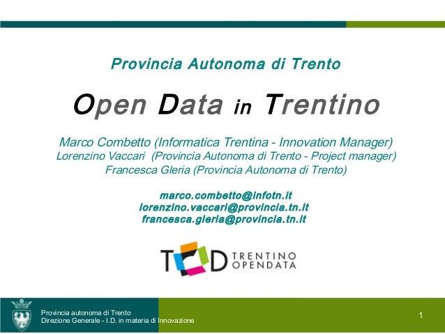 Provincia Autonoma di Trento         Open Data                                    in   Trentino     Marco Combetto (Inform...