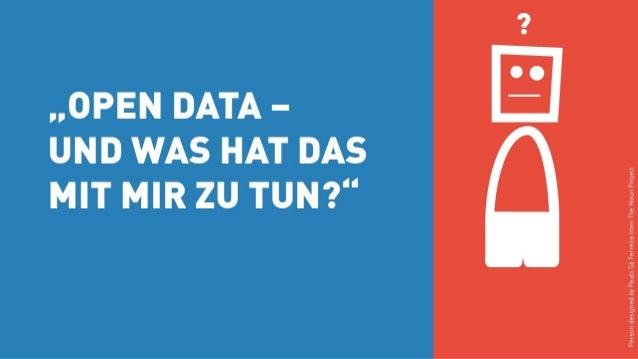 """?  . .OPEN DATA - E  UND WAS HAT DAS MIT MIR ZU TUN? """""""