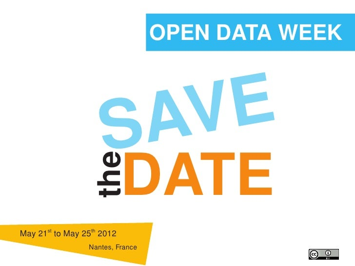 OPEN DATA WEEK                     SAV E                            DATE                theMay 21st to May 25th 2012      ...
