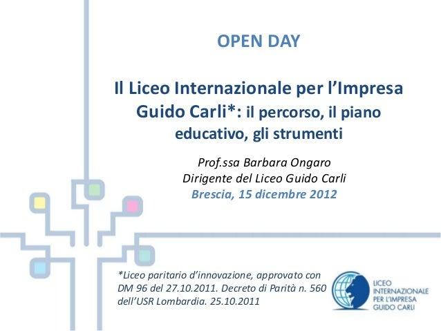 OPEN DAY Il Liceo Internazionale per l'Impresa Guido Carli*: il percorso, il piano educativo, gli strumenti Prof.ssa Barba...
