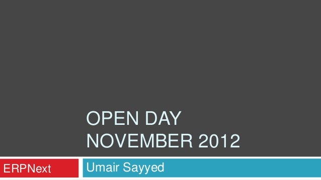 OPEN DAY          NOVEMBER 2012ERPNext   Umair Sayyed