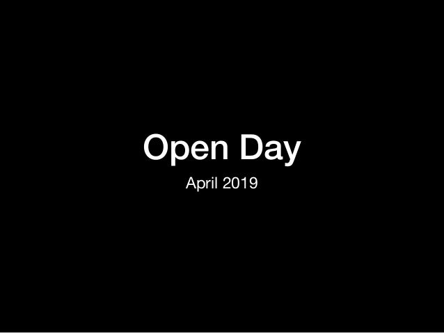 Open Day April 2019