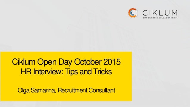 Ciklum Open Day October 2015 HR Interview: Tips and Tricks Olga Samarina, Recruitment Consultant