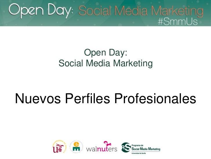 Open Day:      Social Media MarketingNuevos Perfiles Profesionales