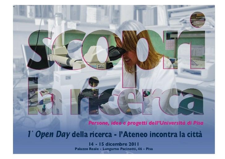 Persone, idee e progetti dell'Università di Pisa1° Open Day della ricerca - l'Ateneo incontra la città                    ...