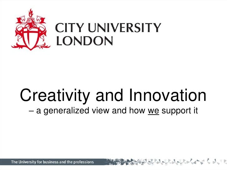 Creativity and Innovation <br />– a generalized view and how we support it<br />