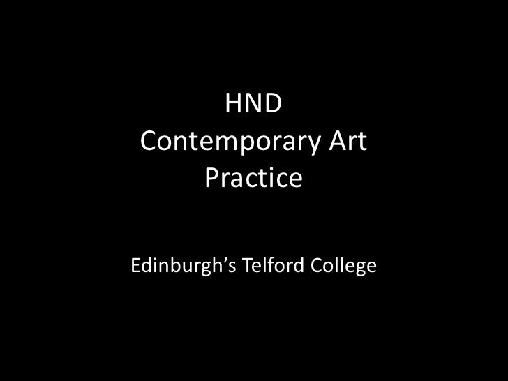 HND Contemporary Art Practice<br />Edinburgh's Telford College<br />