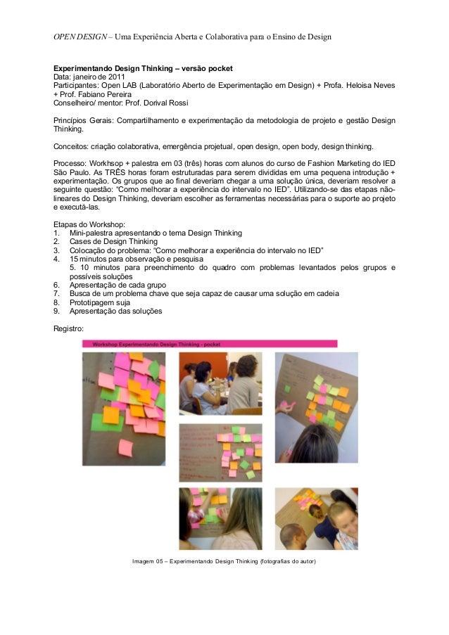 OPEN DESIGN – Uma Experiência Aberta e Colaborativa para o Ensino de DesignExperimentando Design Thinking – versão pocketD...