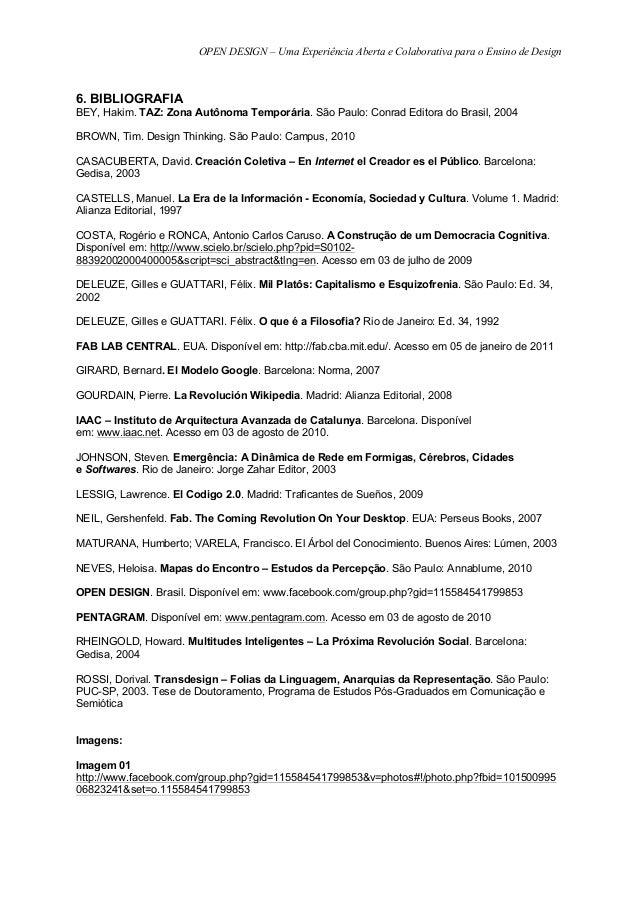 OPEN DESIGN – Uma Experiência Aberta e Colaborativa para o Ensino de Design6. BIBLIOGRAFIABEY, Hakim. TAZ: Zona Autônoma T...