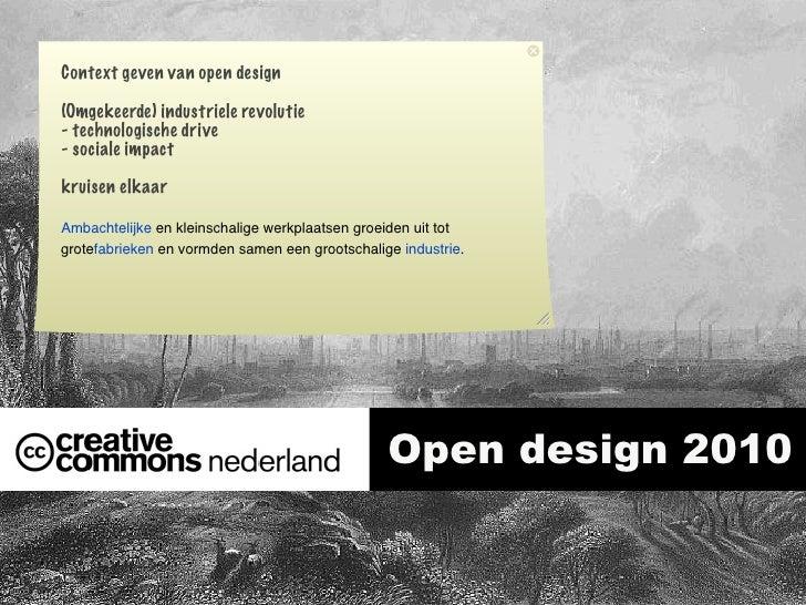 Context geven van open design  (Omgekeerde) industriele revolutie - technologische drive - sociale impact  kruisen elkaar ...