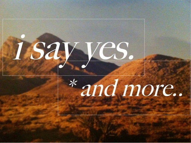 i say yes.    * and more..