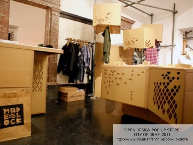 """OPEN DESIGN POP UP STORE""          CITY OF GRAZ, 2011http://www.cis.at/en/archive/pop-up-store"