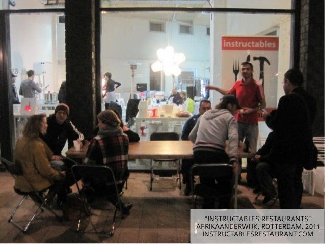 """INSTRUCTABLES RESTAURANTS""AFRIKAANDERWIJK, ROTTERDAM, 2011 INSTRUCTABLESRESTAURANT.COM"