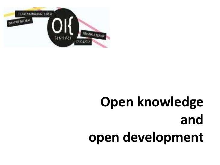 Open knowledge             andopen development