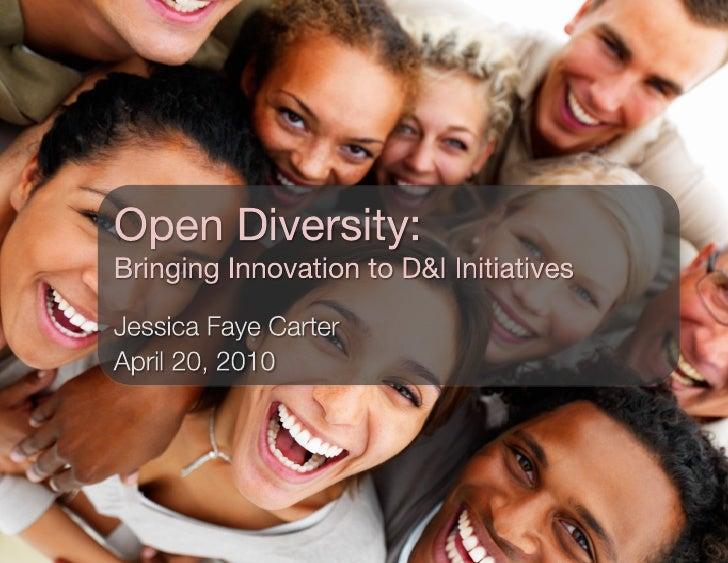 Overview • Open Diversity • Web 2.0 • Selected Web 2.0 Technologies • Rubber, Meet Road: Challenges &    Practical Sol...