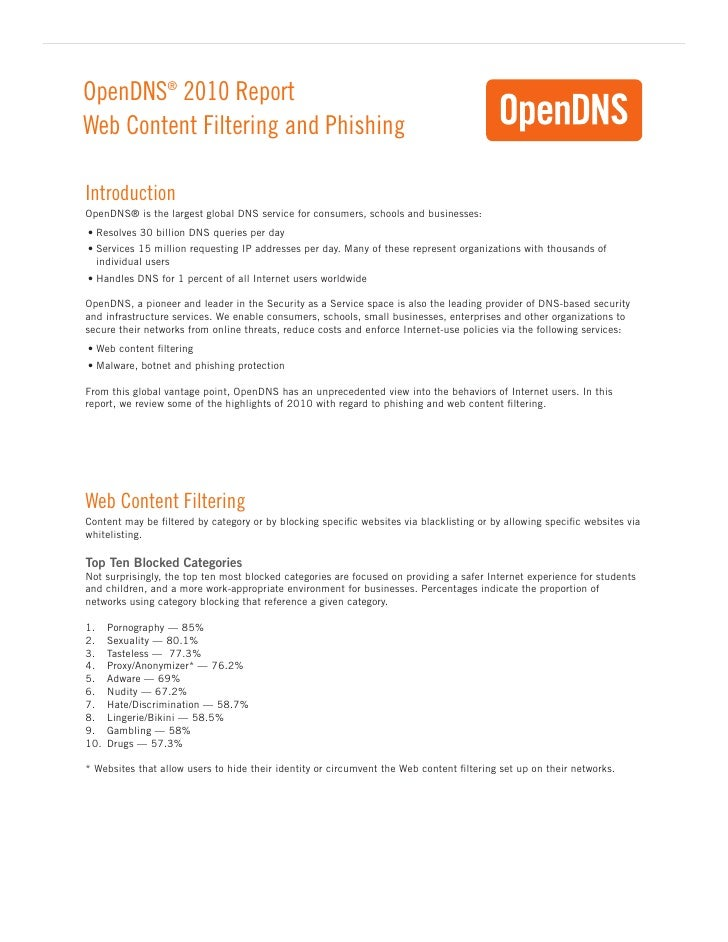 OpenDNS® 2010 ReportWeb Content Filtering and PhishingIntroductionOpenDNS® is the largest global DNS service for consumers...